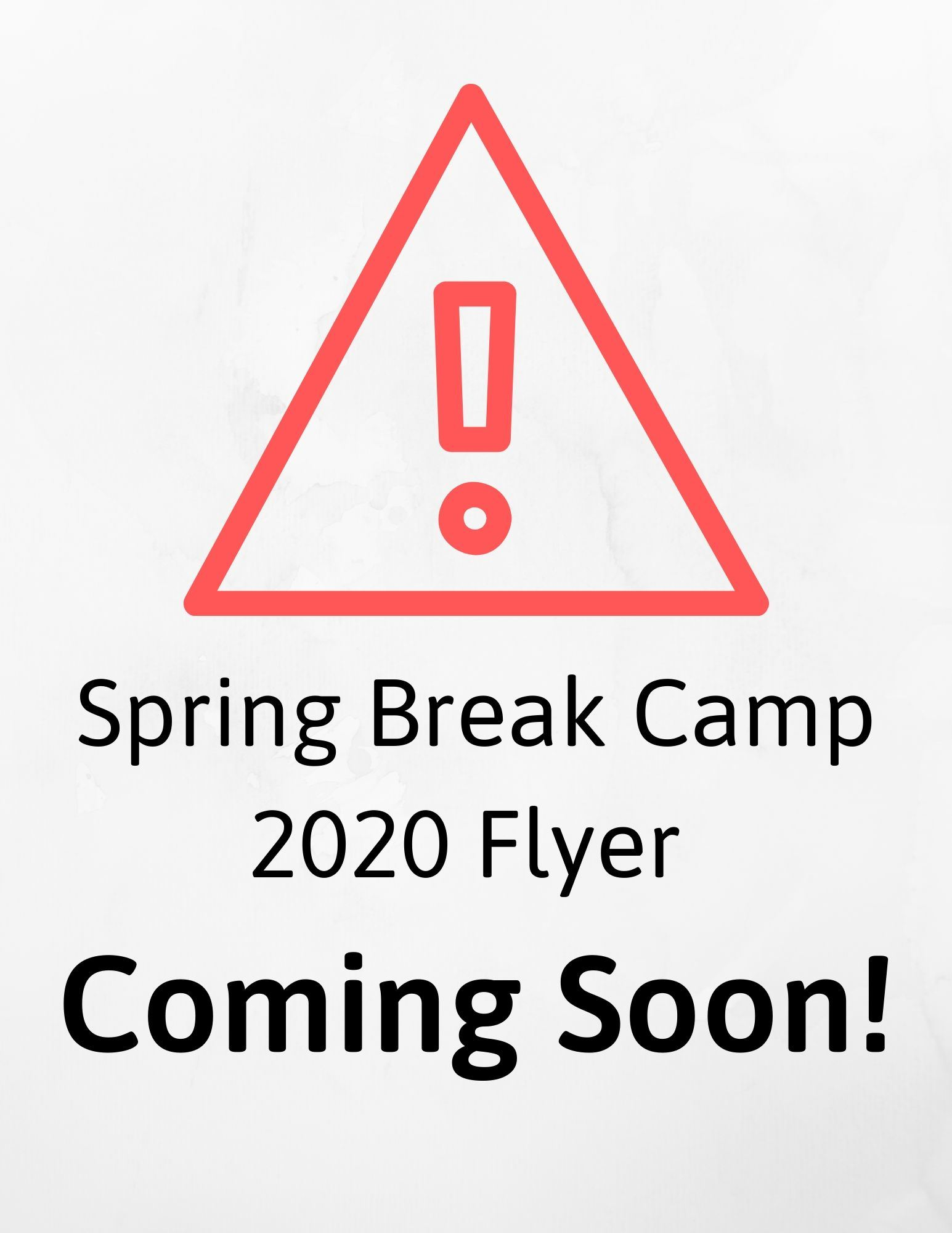 Spring Break Camp 2020 Flyer Coming Soon!