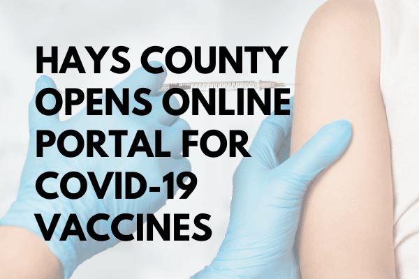 Hays County Opens Online Portal for COVID-19 Vaccines