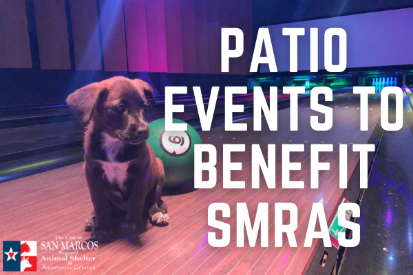 Patio Events to Benefit San Marcos Regional Animal Shelter